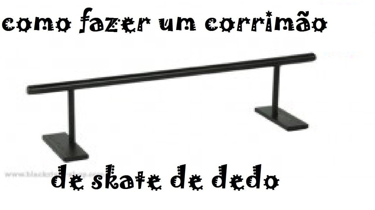 Como Fazer Um Corrimão De Skate De Dedo
