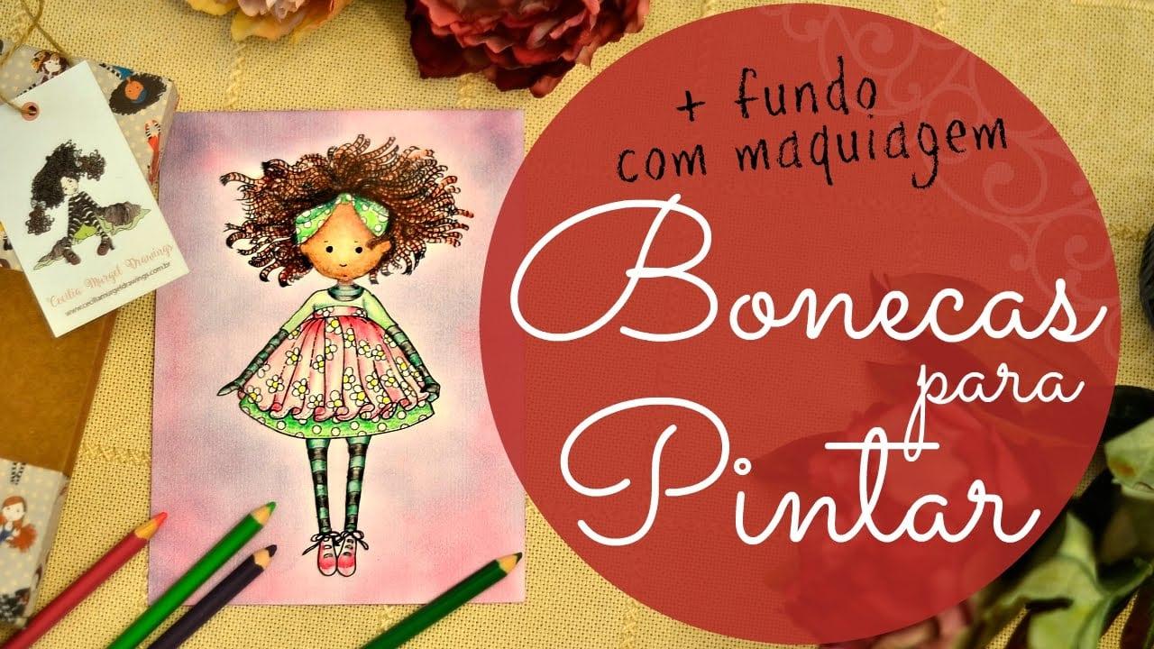 Bonecas Para Pintar + Fundo Com Maquiagem