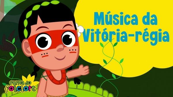 Música Da Vitória Régia  Turma Do Folclore